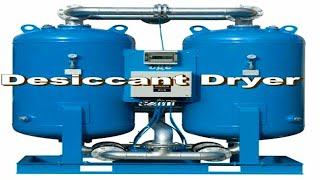 Desiccant Dryer and Receiver for compressed air how are they work?