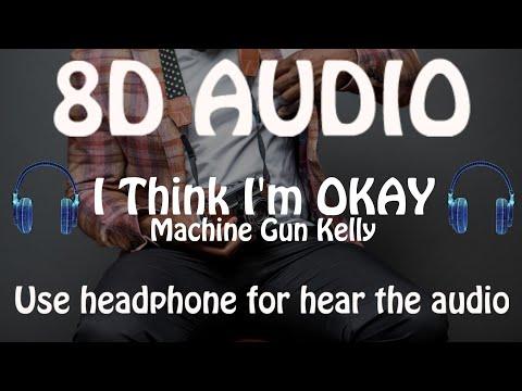 Machine Gun Kelly - I Think I'm OKAY (8D AUDIO 🎵) ft. YUNGBLUD, Travis Barker
