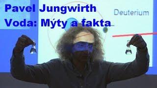 Pavel Jungwirth - Voda: Mýty a fakta (Pátečníci 7.10.2016)