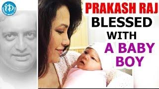 Prakash Raj Blessed With A Baby Boy    Film Actor Prakash Raj