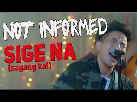 Not Informed - Sige Na (Sayang ka!) :: OFFICIAL MUSIC VIDEO HD