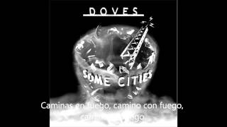 Doves - Walk In Fire (SUBTITULADA AL ESPAÑOL)