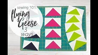 Sewing 101: Flying Geese 3 Ways