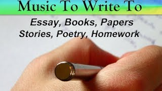 Music To Listen To While Writing   Essays, Papers, Stories, Poetry, Songs