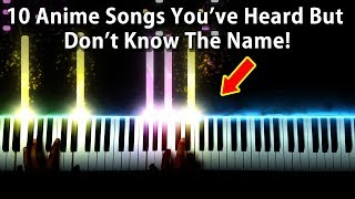 10 Anime Songs You've Heard But Don't Know The Name