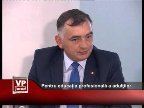 Pentru educaţia profesională a adulţilor