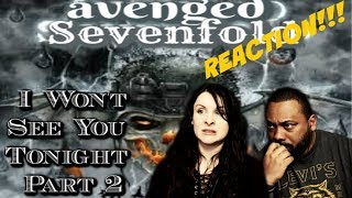 Avenged Sevenfold - I Won't See You Tonight Part 2 Reaction!!