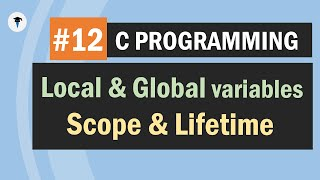 C Local vs global variables with their scope and life time