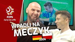 GORTAT i LEWANDOWSKI wpadli na meczyk NIEMCY–POLSKA (2006)