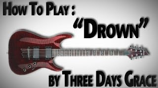 "How To Play ""Drown"" By Three Days Grace"