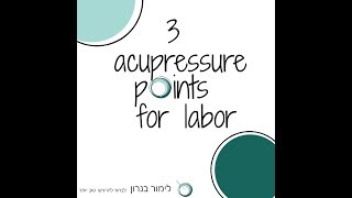 Naturally Inducing Labor: 3 Acupressure points