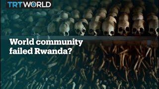 How the international community failed Rwanda