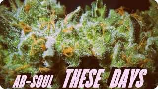 Ab-Soul - These Days (Weed Song)