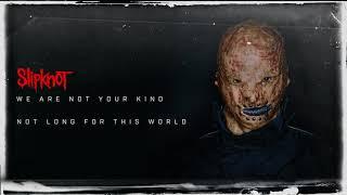 Slipknot - Not Long For This World (Audio)