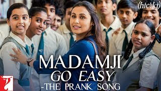 Madam Ji Go Easy - Song - Hichki