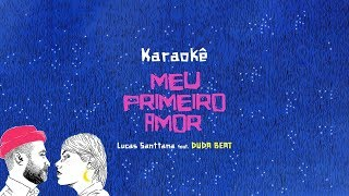 Lucas Santtana Feat. Duda Beat   Meu Primeiro Amor [KARAOKÊ]