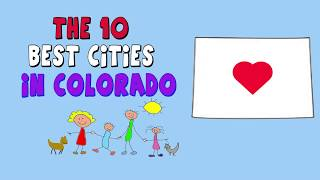 The 10 BEST CITIES to Live in COLORADO