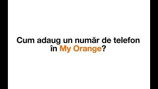 Cum adaug un număr de telefon în My Orange