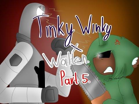 Tinky Winky x Walten part 5