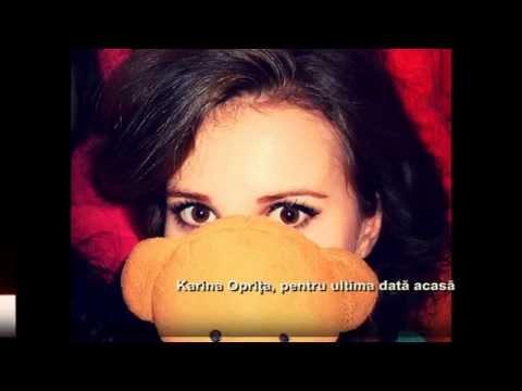 Karina Oprita, pentru ultima data acasa