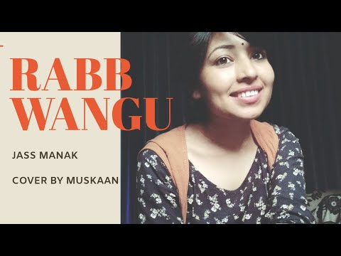 Rabb Wangu | Jass Manak | Female Version 😊