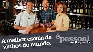 A melhor escola de vinhos do mundo é brasileira | É Pessoal com Thais Herédia - Canal My News