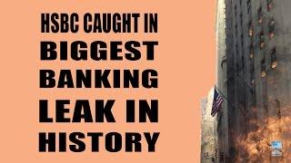 HSBC Caught In Biggest Banking Leak In HISTORY! Billionaires Exposed!