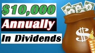 EARN $10,000 PER YEAR IN DIVIDEND INCOME -  How Much Do You Need To Invest? 📈💰