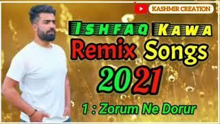 Ishfaq Kawa Remix Songs 2021 | Ishfaq kawa songs | KASHMIR CREATION