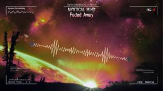 Mystical Mind - Faded Away [HQ Edit]
