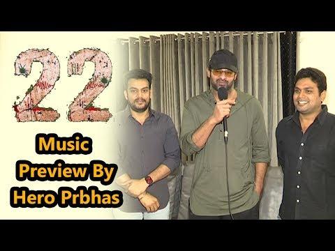 22 Movie Music Preview By Hero Prabhas
