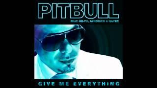 [INSTRUMENTAL] Pitbull   Give Me Everything (Tonight) Ft. Ne Yo, Afrojack & Nayer