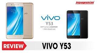 Trải nghiệm và đánh giá nhanh VIVO Y53