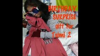Birthday Morning Surprise  Gift For Tsimi