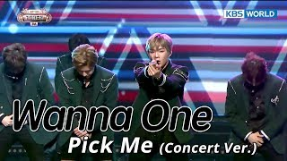 Wanna One - Pick Me (Concert Ver.) | 워너원 - 나야 나 [SUB: ENG/CHN/2017 KBS Song Festival(가요대축제)]