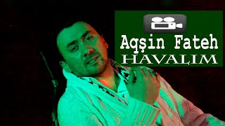 Aqsin Fateh - Havalim ( 2019 ) Video ( Uzeyir Production )