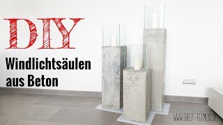Windlichtsäulen selber bauen / DIY Windlichter aus Beton