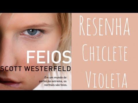 Resenha Feios, Scott Westerfeld - [Chiclete Violeta]