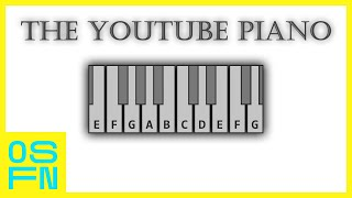 The YouTube Piano - The World's Least Practical Instrument
