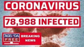 Coronavirus Outbreak: 78,988 Cases - LIVE BREAKING NEWS VIRUS COVERAGE