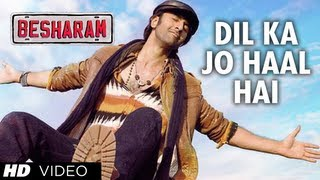Dil Ka Jo Haal Hai - Video Song - Besharam