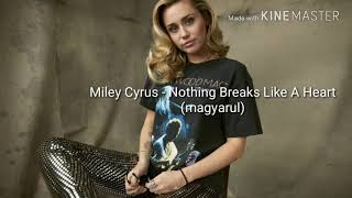 Miley Cyrus & Mark Ronson - Nothing Breaks Like A Heart (magyarul)