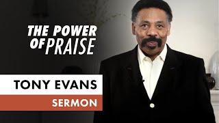 The Power of Praise • April 26 (Sermon Only, Tony Evans)