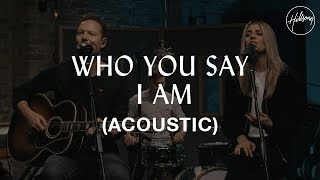 Who You Say I Am (Live Acoustic)