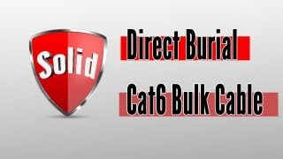 Direct Burial Solid Cat6 Bulk Cable