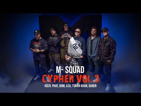 M Squad Cypher 3 Közr Phat Bom Aza Turan Khan Gaben