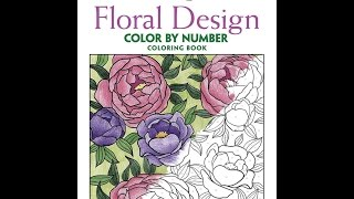 Flip Through Dover Creative Haven Color By Number Floral Designs Coloring Book