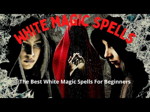 White Magic Spells - The Best White Magic Spells For Beginners