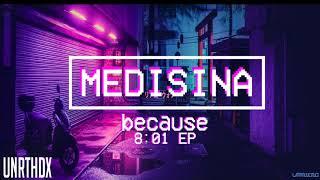 Because   Medisina (08:01 EP)