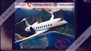 Get the most Reliable Cost Air Ambulance in Raipur by Medilift